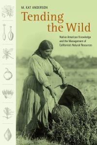 Kat Anderson book Tending the Wild cover