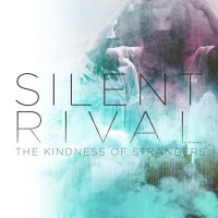 Silent Rival's 'The Kindness of Strangers' Out Now