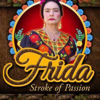 """Frida: Stroke of Passion"" is a not to be missed - theatrical event at the Macha Theatre in Los Angeles."